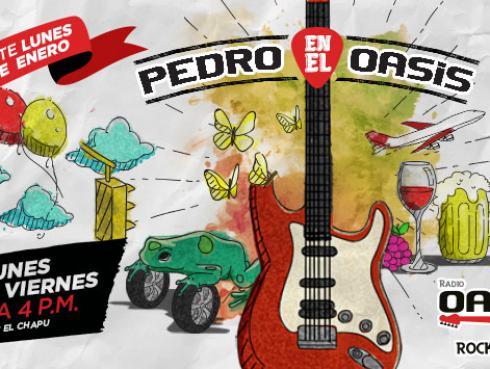 Radio Oasis estrena programa 'Pedro en el Oasis'