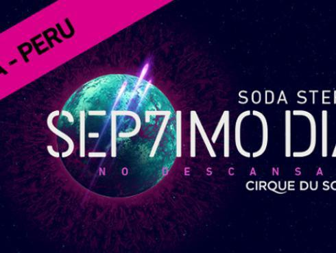 Todo sobre 'Sep7imo Día, No Descansaré' en Lima, show de Soda Stereo junto al Cirque Du Soleil